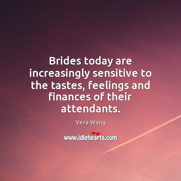 Brides today are increasingly sensitive to the tastes, feelings and finances of Image