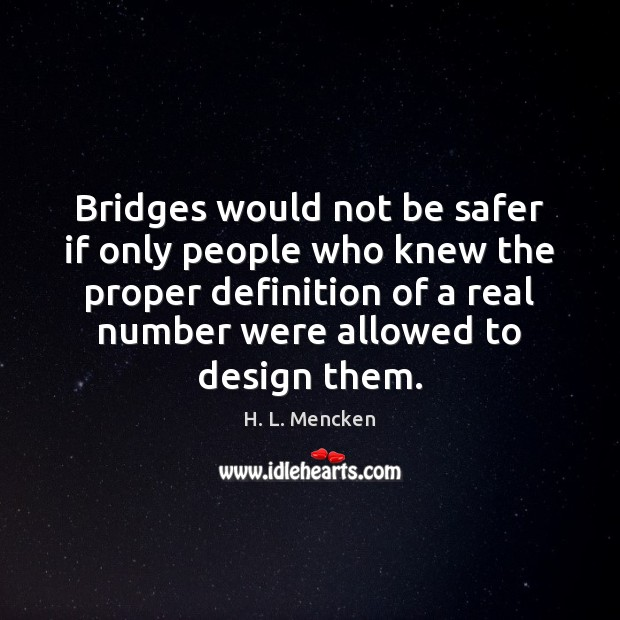 Bridges would not be safer if only people who knew the proper Image