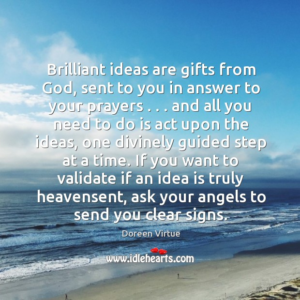 Brilliant ideas are gifts from God, sent to you in answer to Image