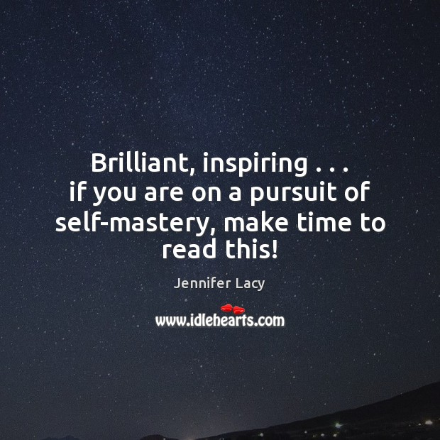 Brilliant, inspiring . . . if you are on a pursuit of self-mastery, make time Image