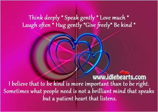 To be kind is more important than to be right. Patient Quotes Image