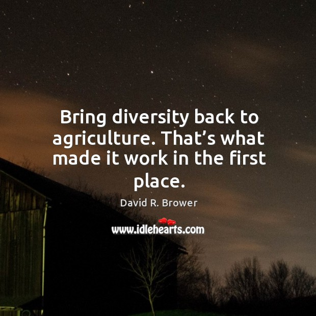 Bring diversity back to agriculture. That's what made it work in the first place. Image