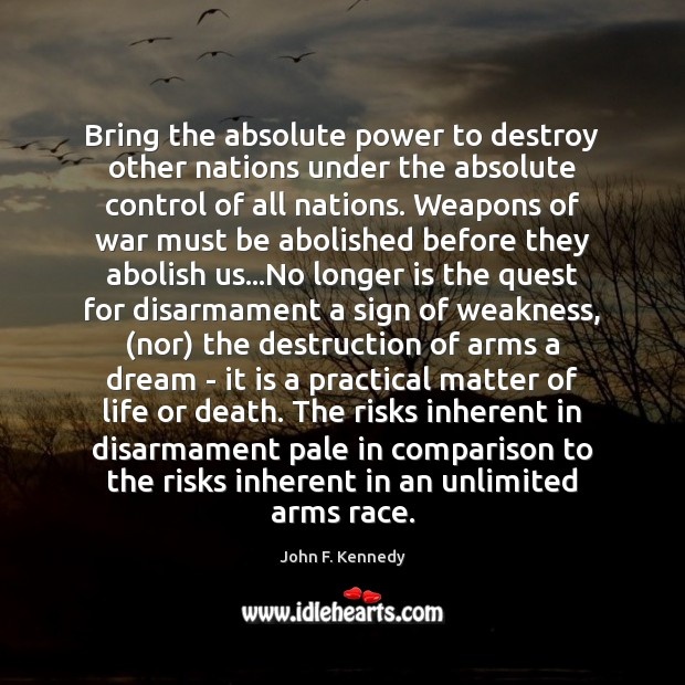 John F Kennedy Death Quotes: John F. Kennedy Picture Quote: Bring The Absolute Power To
