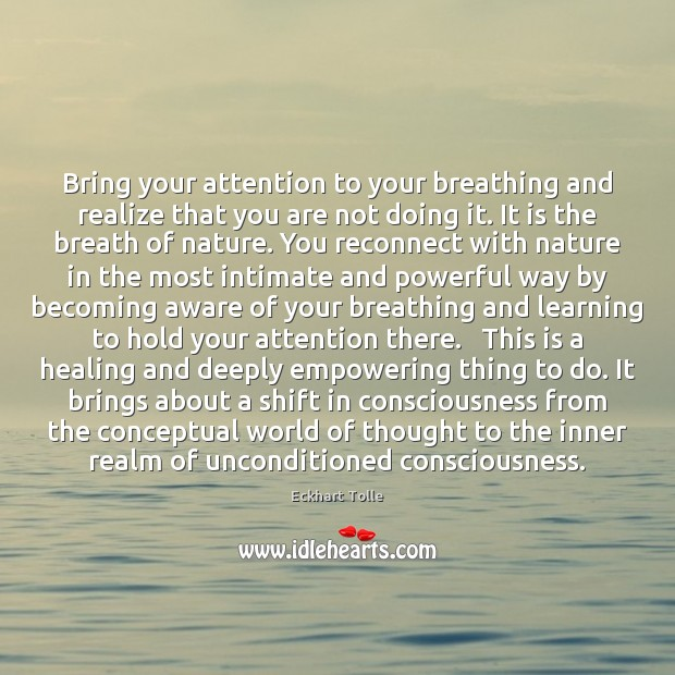 Bring your attention to your breathing and realize that you are not Image