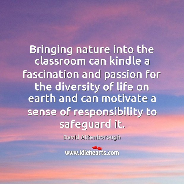 Bringing nature into the classroom can kindle a fascination and passion for Image