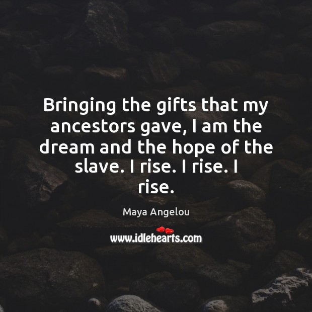 Image, Bringing the gifts that my ancestors gave, I am the dream and