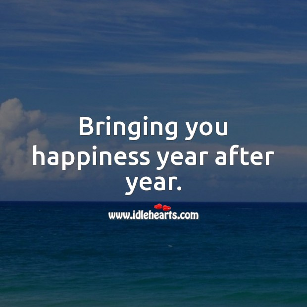 Bringing you happiness year after year. Image