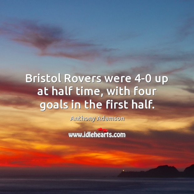 Bristol Rovers were 4-0 up at half time, with four goals in the first half. Image