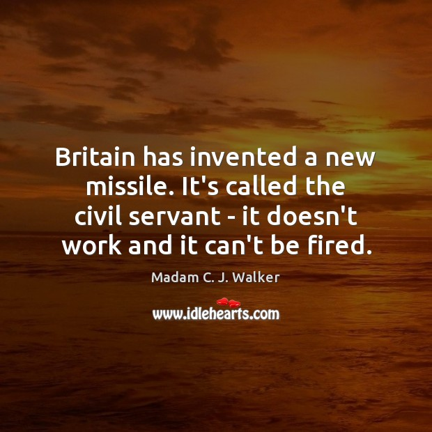 Britain has invented a new missile. It's called the civil servant – Image