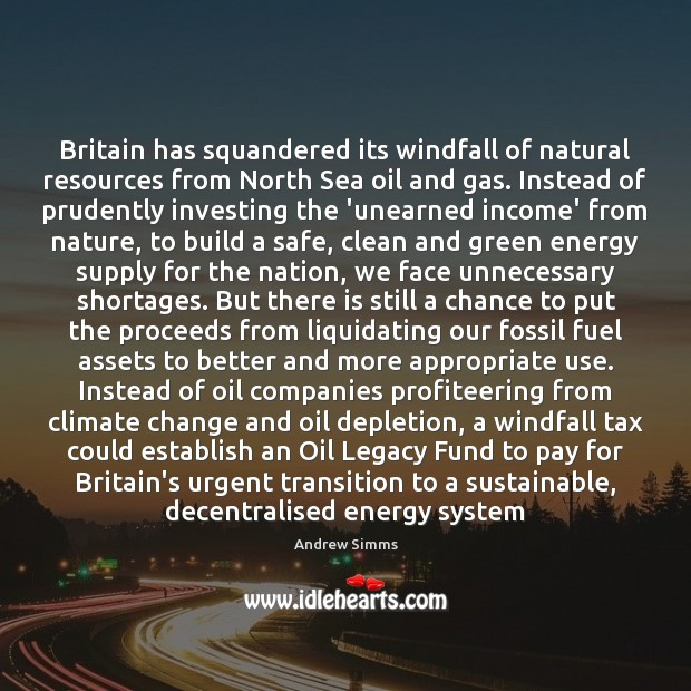 Image, Britain has squandered its windfall of natural resources from North Sea oil