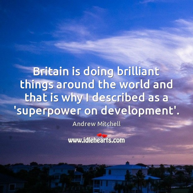 Britain is doing brilliant things around the world and that is why Image