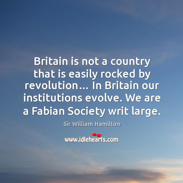 Britain is not a country that is easily rocked by revolution… Image