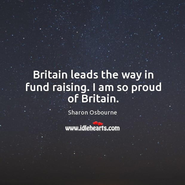 Britain leads the way in fund raising. I am so proud of britain. Image
