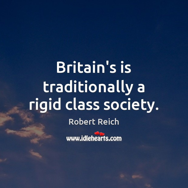 Britain's is traditionally a rigid class society. Image