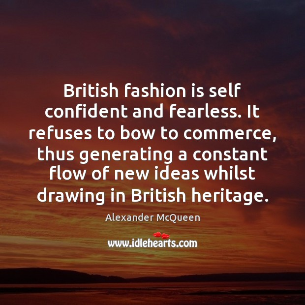 British fashion is self confident and fearless. It refuses to bow to Fashion Quotes Image