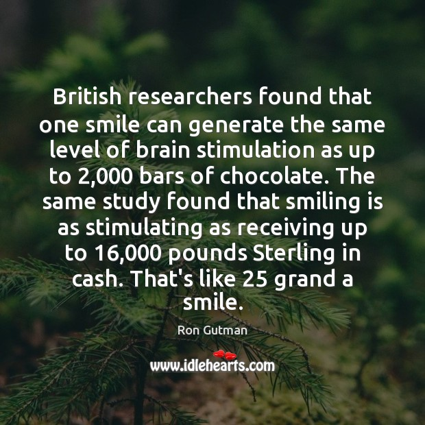 Image, British researchers found that one smile can generate the same level of