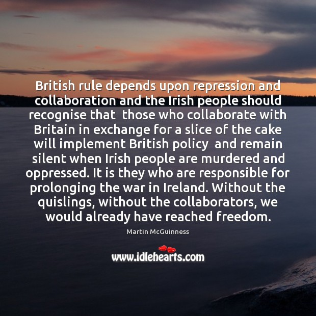 British rule depends upon repression and collaboration and the Irish people should Image