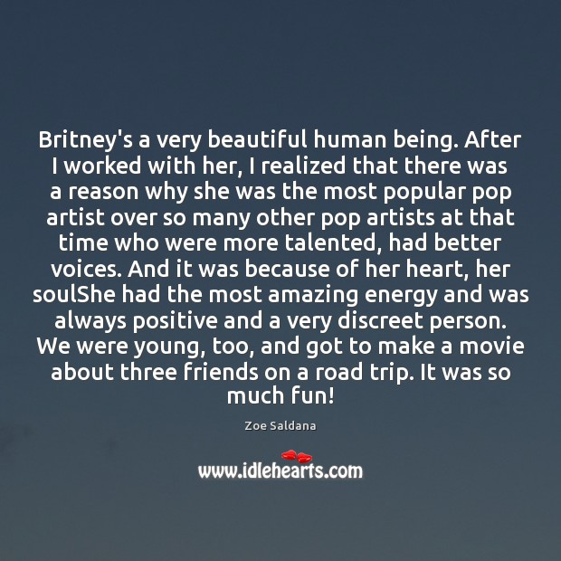 Image, Britney's a very beautiful human being. After I worked with her, I