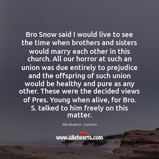 Image, Bro Snow said I would live to see the time when brothers