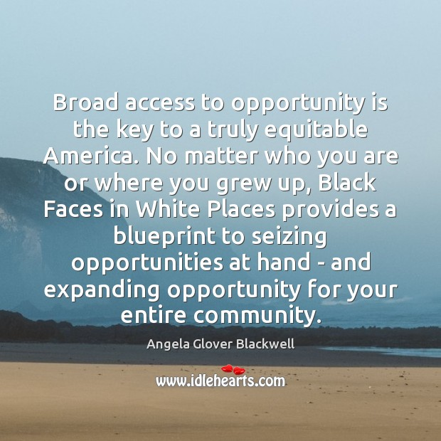 Image, Broad access to opportunity is the key to a truly equitable America.