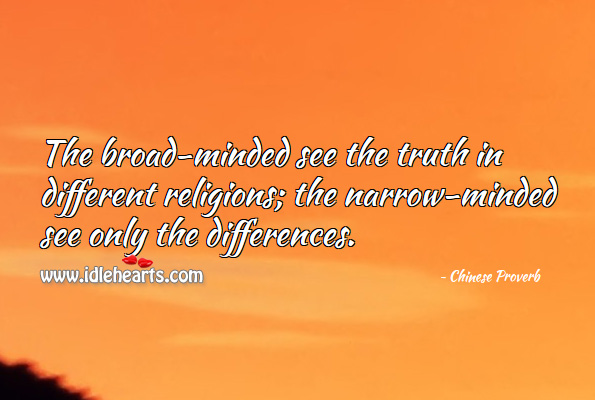 The broad-minded see the truth in different religions. Chinese Proverbs Image