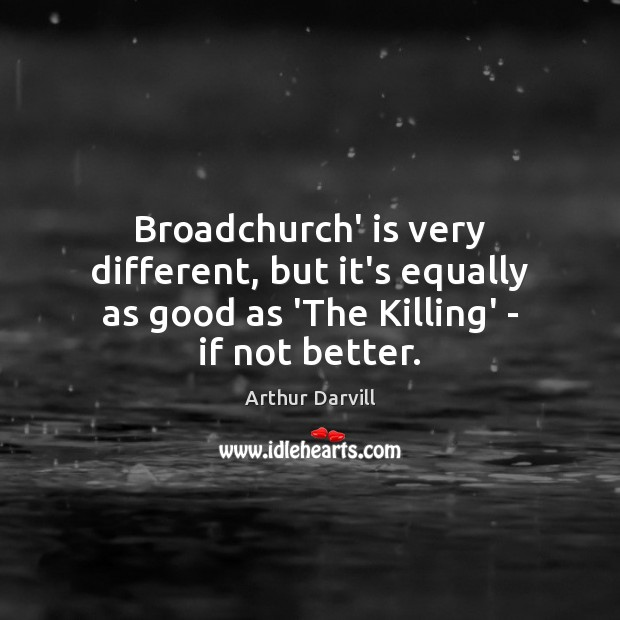 Image, Broadchurch' is very different, but it's equally as good as 'The Killing' – if not better.