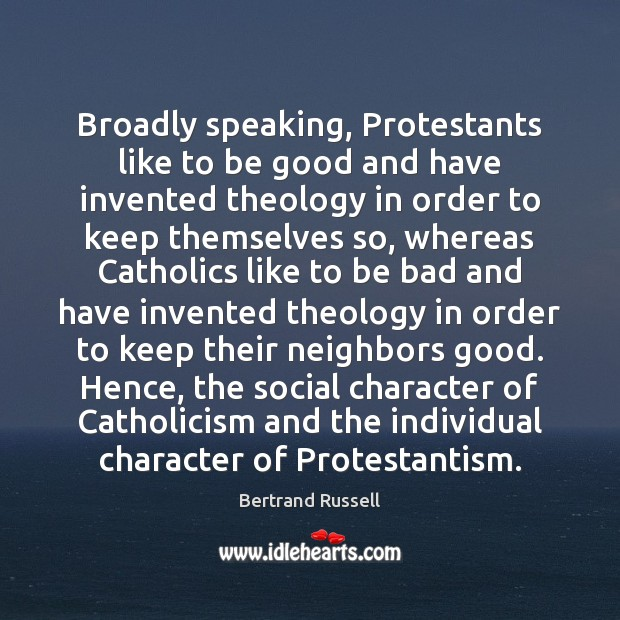 Broadly speaking, Protestants like to be good and have invented theology in Image