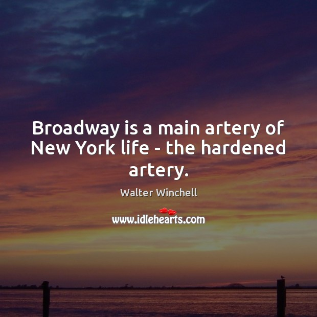 Image, Broadway is a main artery of New York life – the hardened artery.
