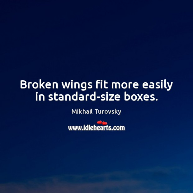 Broken wings fit more easily in standard-size boxes. Image