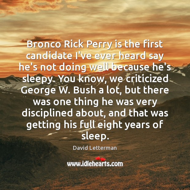 Bronco Rick Perry is the first candidate I've ever heard say he's Image