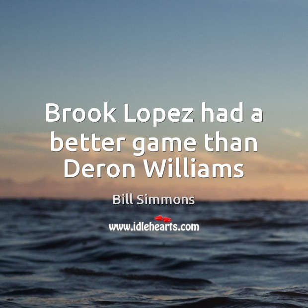 Image, Brook Lopez had a better game than Deron Williams