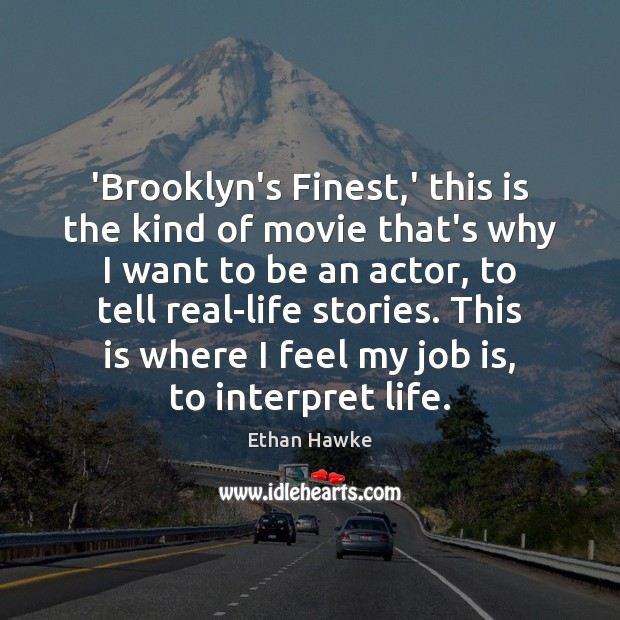 'Brooklyn's Finest,' this is the kind of movie that's why I Ethan Hawke Picture Quote
