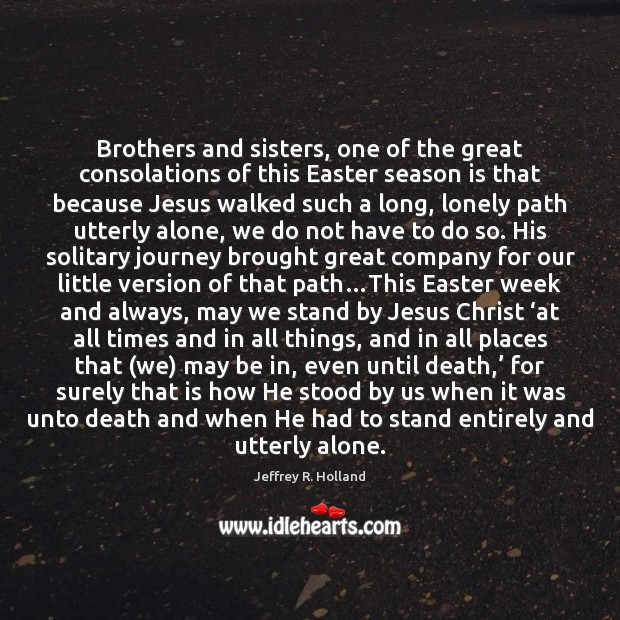 Brothers and sisters, one of the great consolations of this Easter season Easter Quotes Image