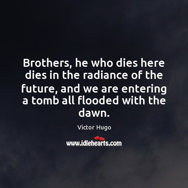 Brothers, he who dies here dies in the radiance of the future, Image