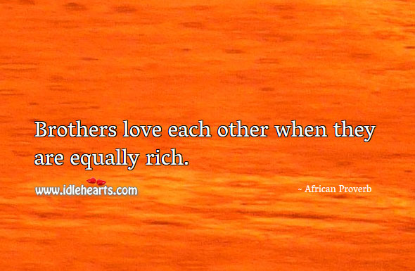 Brothers, Love, Rich