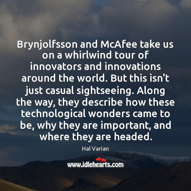 Brynjolfsson and McAfee take us on a whirlwind tour of innovators and Image