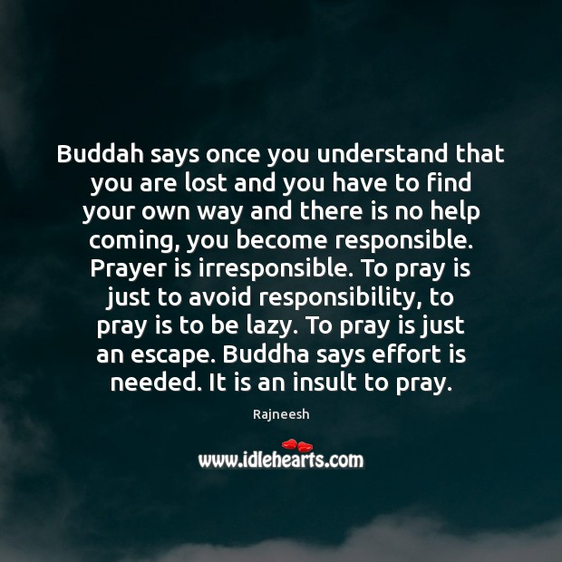 Buddah says once you understand that you are lost and you have Image