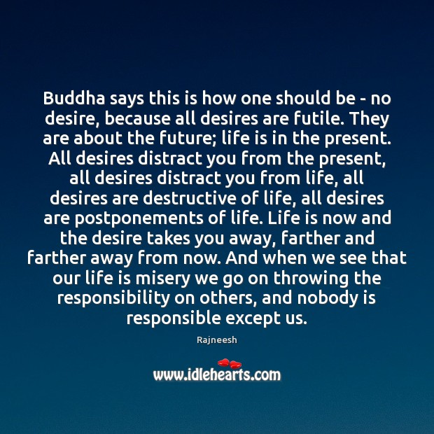 Buddha says this is how one should be – no desire, because Image