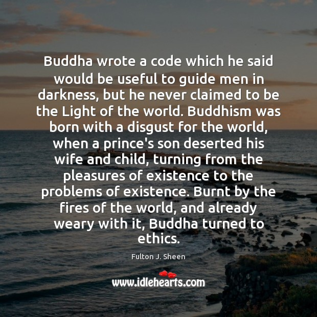 Buddha wrote a code which he said would be useful to guide Fulton J. Sheen Picture Quote