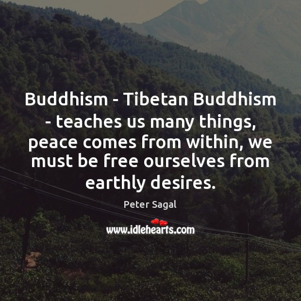 Buddhism – Tibetan Buddhism – teaches us many things, peace comes from Image