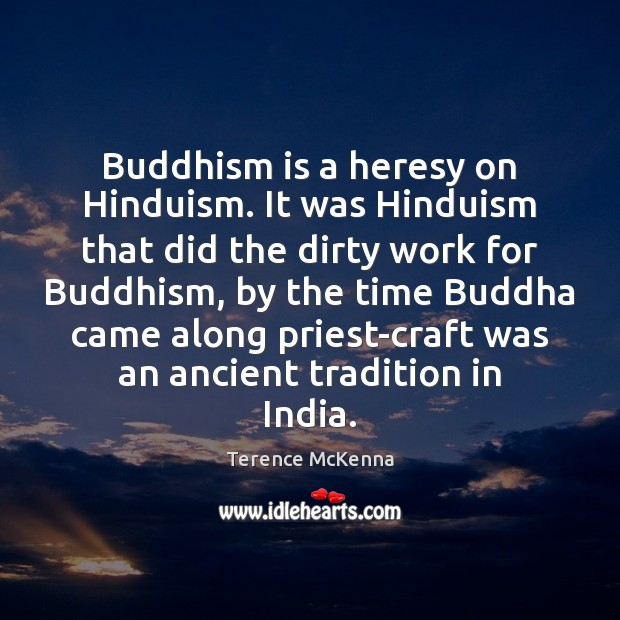 Buddhism is a heresy on Hinduism. It was Hinduism that did the Image