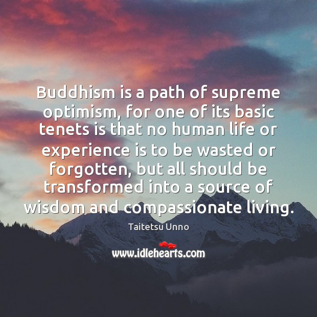Buddhism is a path of supreme optimism, for one of its basic Image