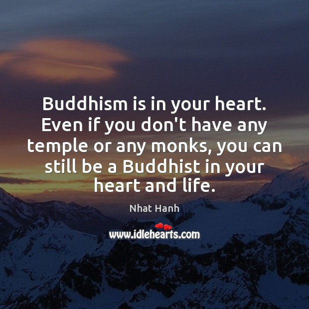 Image, Buddhism is in your heart. Even if you don't have any temple