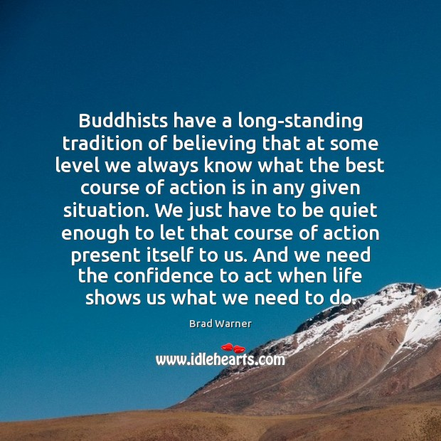 Image, Buddhists have a long-standing tradition of believing that at some level we