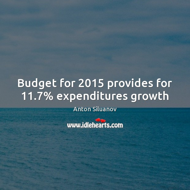 Image, Budget for 2015 provides for 11.7% expenditures growth