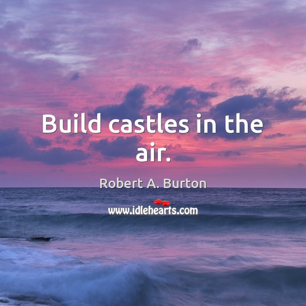 Image, Build castles in the air.