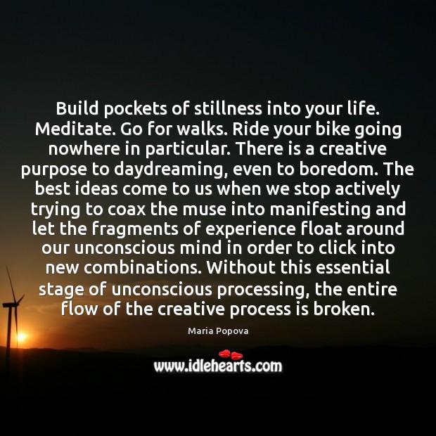 Build pockets of stillness into your life. Meditate. Go for walks. Ride Image