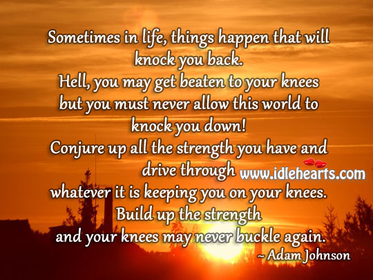 Image, Never allow this world to knock you down!