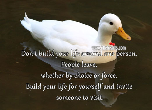 Build life for yourself and invite someone to visit. Image