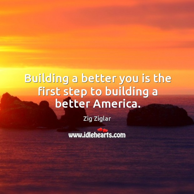 Building a better you is the first step to building a better america. Image